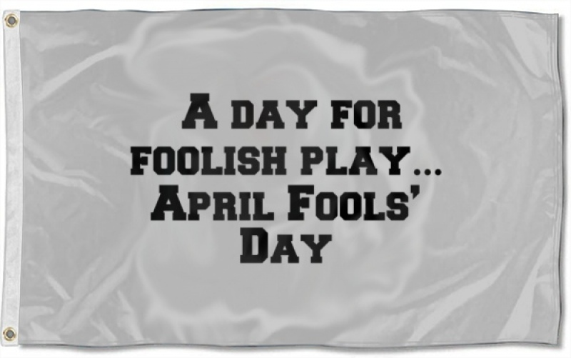 A Day For Foolish Play April Fools Day Large 3x5 Flag