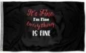 It's Fine I Am Fine Everything Is Fine Large 3x5 Flag