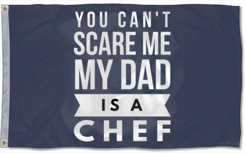 You Can T Scare Me My Dad Is A Chef Large 3x5 Flag